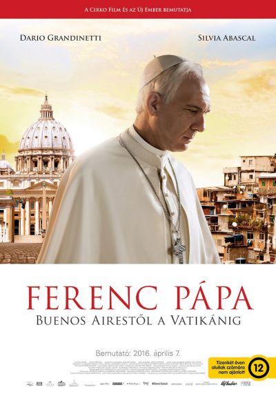 Ferenc pápa - Buenos Airestől a Vatikánig – Plakát